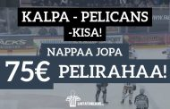 KalPa – Pelicans -KISA - nappaa jopa 75€ pelirahaa!