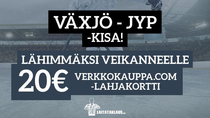 Växjö - JYP -KISA! - lähimmäksi veikanneelle 20€ lahjakortti
