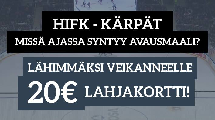 HIFK - Kärpät -KISA! Lähimmäksi veikanneelle 20€ lahjakortti