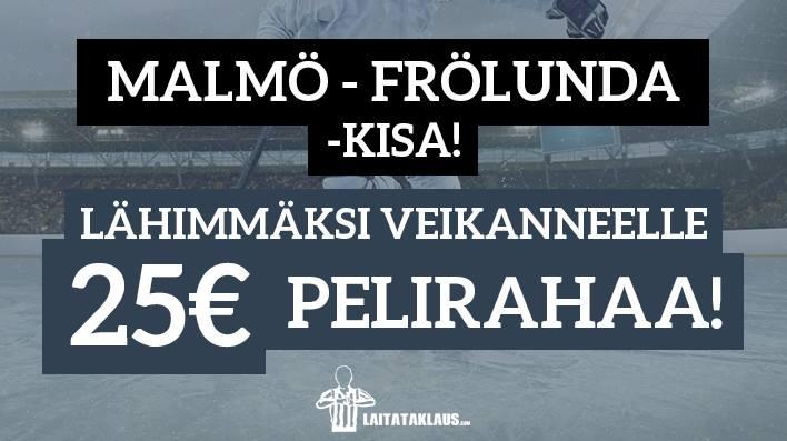 Malmö - Frölunda -KISA! Lähimmäksi veikanneelle 25€ pelirahaa