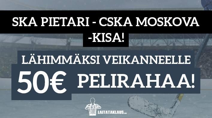 SKA Pietari - CSKA Moskova -KISA! Lähimmäksi veikanneelle 50€ pelirahaa
